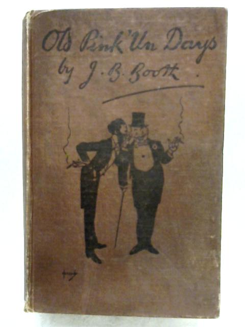 Old Pink 'Un Days By J. B. Booth