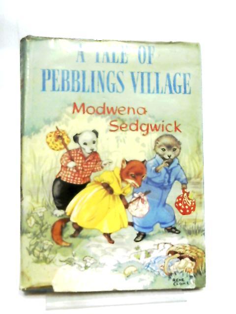 A Tale of Pebblings Village By Modwena Sedgwick