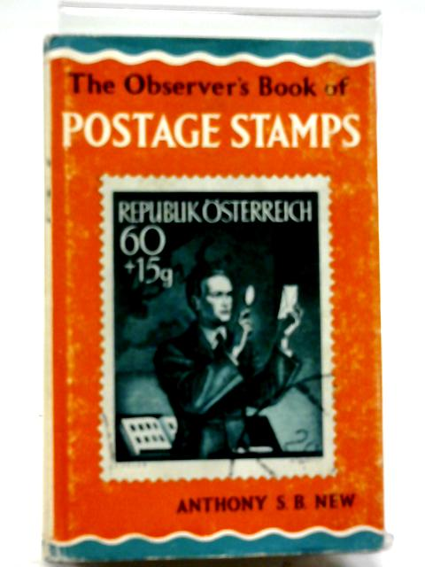 The Observer's Book of Postage Stamps By Anthony S B New