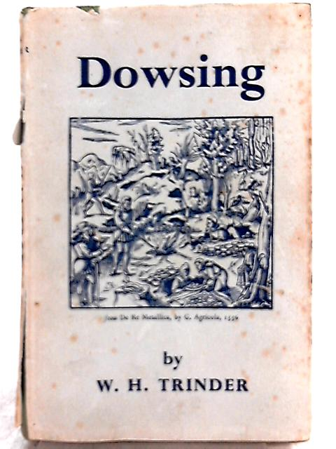 Dowsing By W. H. Trinder