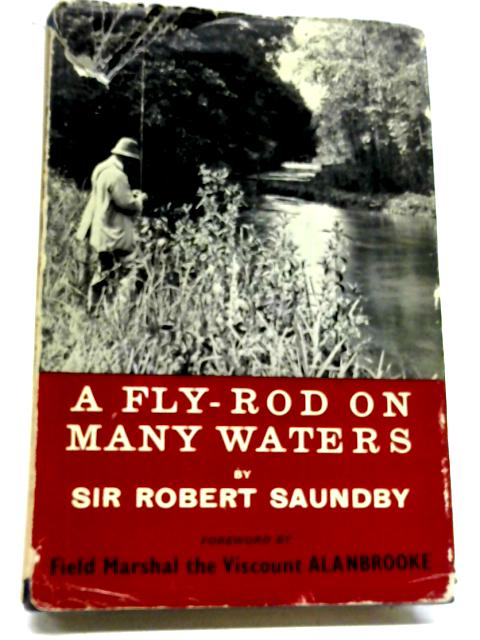 A Fly-rod On Many Waters By Robert Saundby
