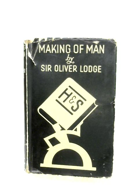 Making Of Man By Sir Oliver Lodge