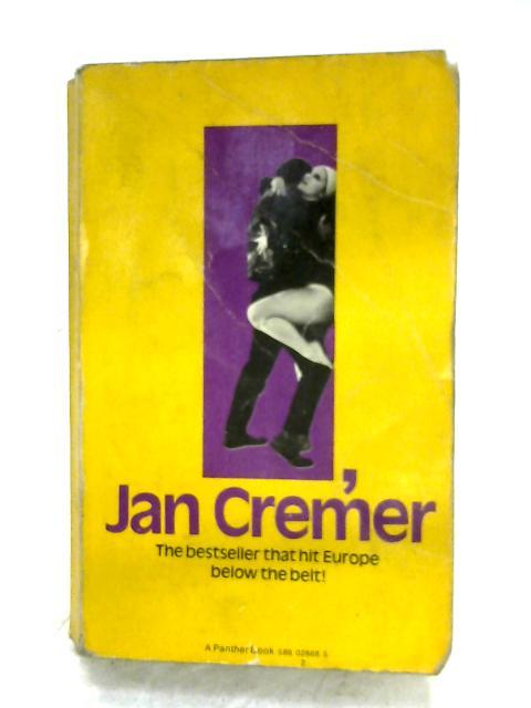 I, Jan Cremer By R. E. Wyngaard & Alexander Trocchi