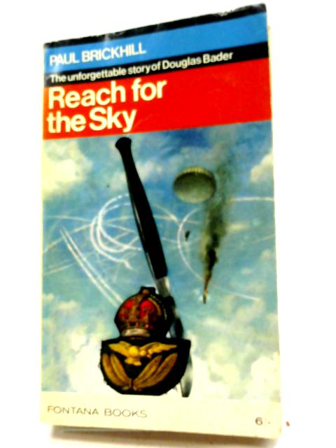 Reach For The Sky By Paul Brickhill