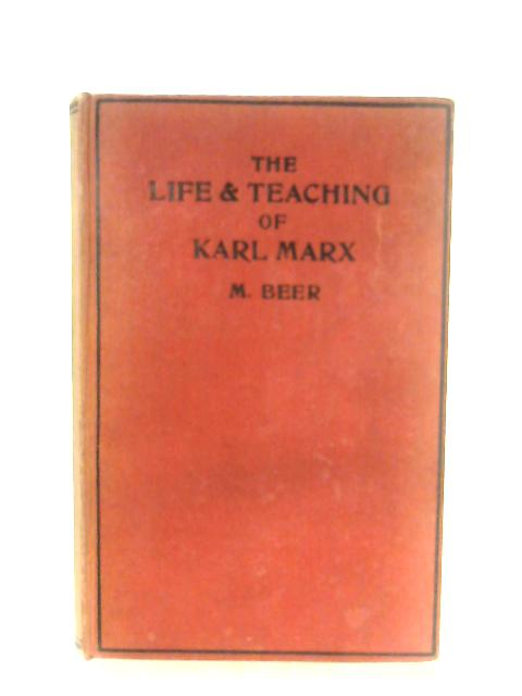 The Life And Teaching Of Karl Marx By M. Beer