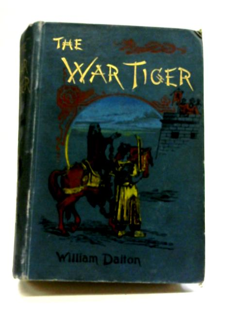 The War Tiger By William Dalton