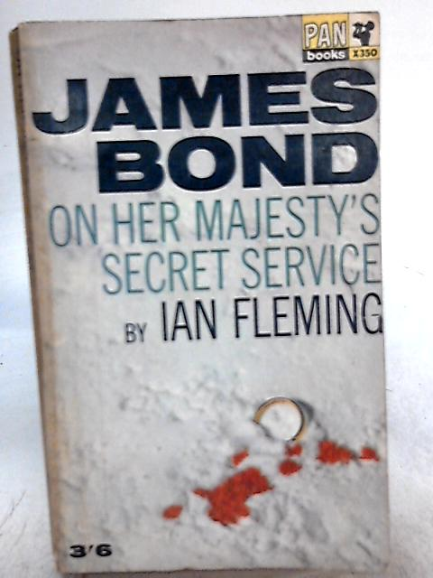 James Bond on Her Majesty's Secret Service By Ian Fleming