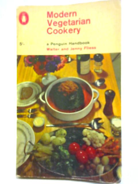Modern Vegetarian Cookery By Walter and Jenny Fliess