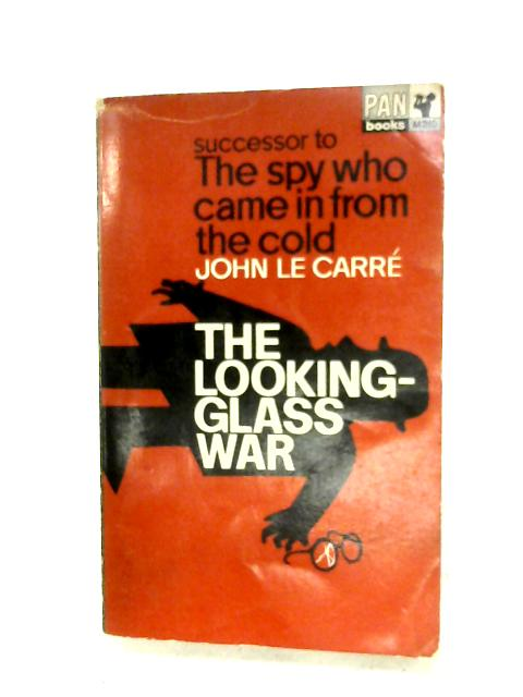 The Looking-Glass War By John Le Carre
