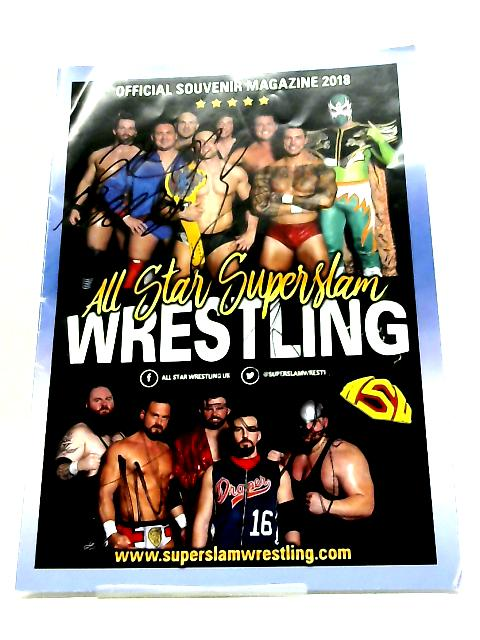 All Star Superslam Wrestling Souvenir Programme 2018 By Unstated