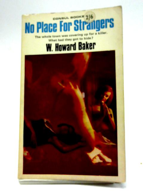 No Place for Strangers By Howard Baker