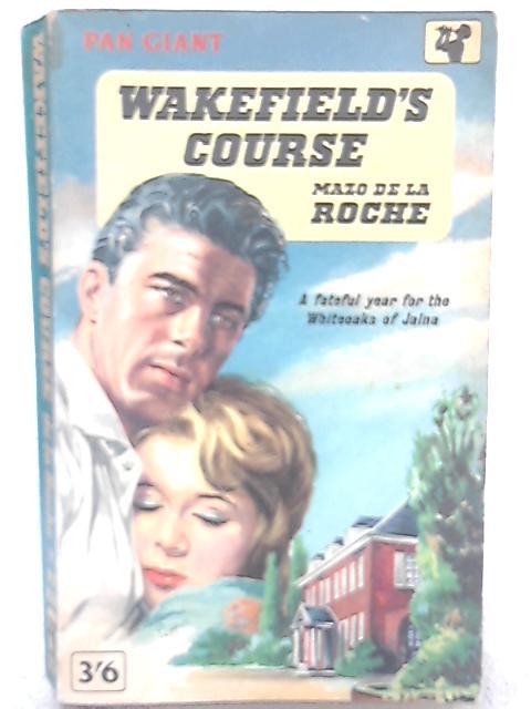 Wakefields Course By Mazo De La Roche