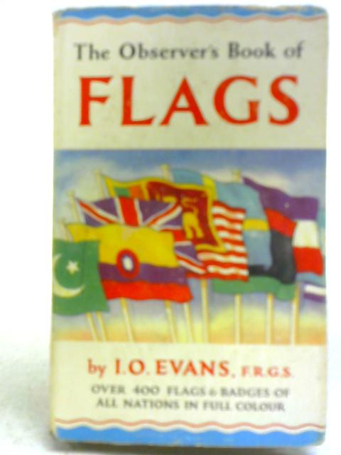 The Observer's Book of Flags By I O Evans
