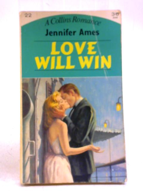 Love Will Win By Jennifer Ames