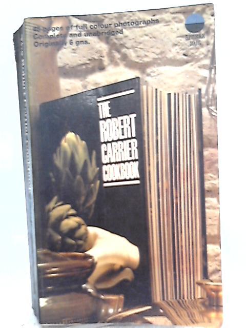The Robert Carrier Cookbook By Robert Carrier