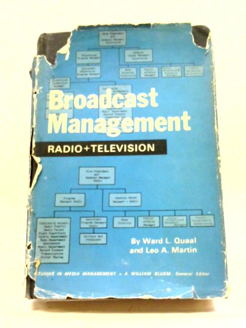 Broadcast Management: Radio Television By Ward L. Quaal