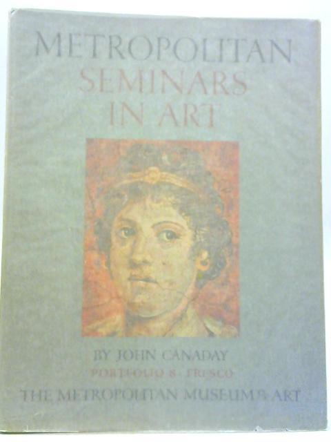 Metropolitan Seminars in Art By John Canaday