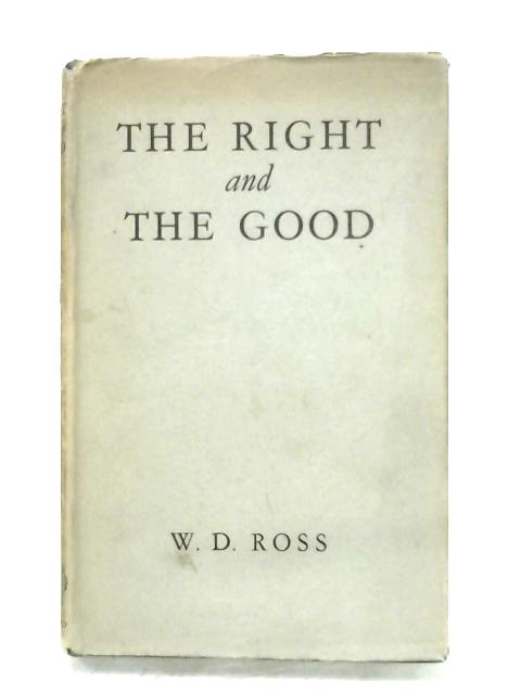 The Right And The Good By W. D. Ross