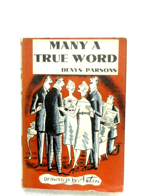Many A True Word By Denys Parsons