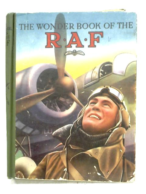 The Wonder Book Of The R.A.F. By Harry Golding