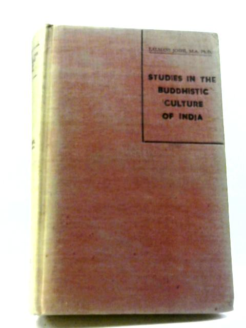 Studies In The Buddhistic Culture of India During The 7th And 8th Centuries A.D By Lalmani Joshi