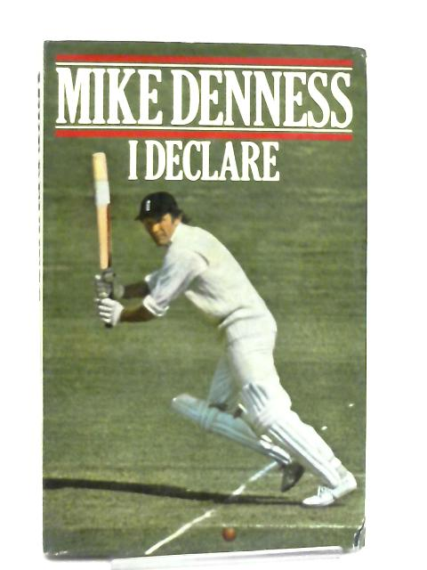 I Declare By Mike Denness