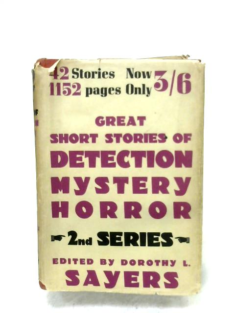 Great Short Stories Of Detection, Mystery And Horror: Second Series By Dorothy L. Sayers (Ed.)