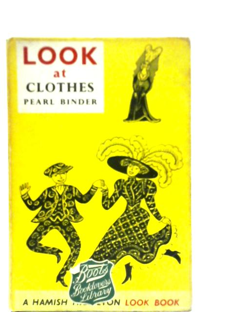 Look at Clothes By Pearl Binder