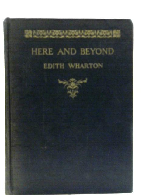 Here and Beyond By Edith Wharton
