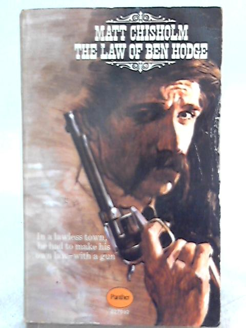 The Law of Ben Hodge By Matt Chisholm