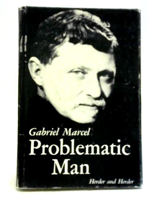 Problematic Man By Gabriel Marcel