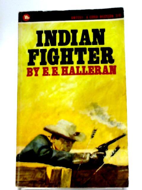 Indian Fighter By E. E. Halleran