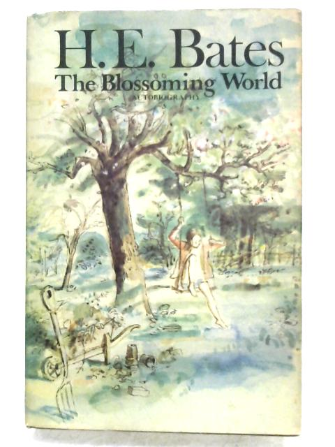 The Blossoming World: Volume Two By H. E. Bates