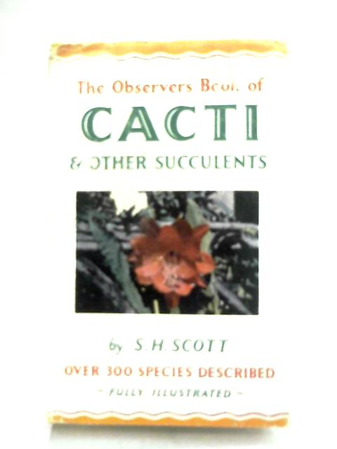 Observer's Book of Cacti and Other Succulents By S. H. Scott