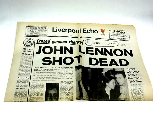 Liverpool Echo December 9, 1980 John Lennon Shot Dead By The Liverpool Echo