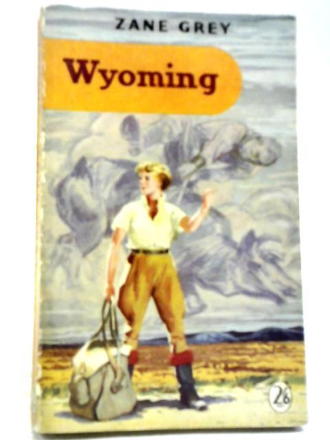 Wyoming By Zane Grey