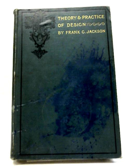 Theory And Practice of Design By Frank G. Jackson