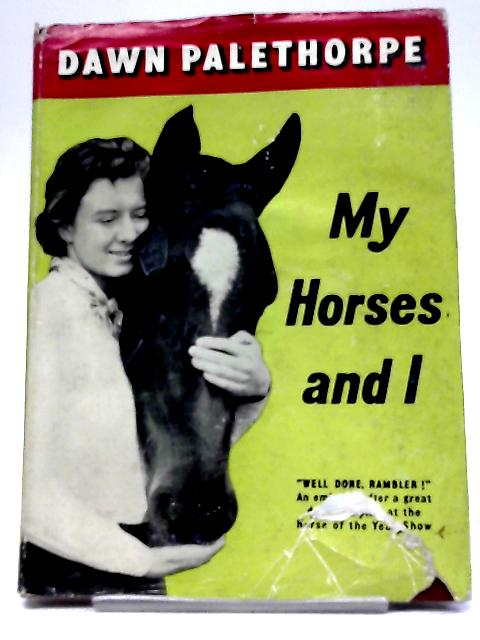 My Horses and I By Dawn Palethorpe