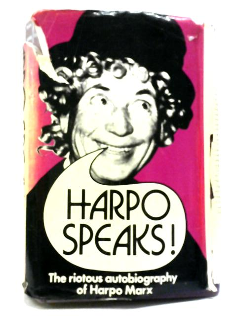 Harpo Speaks! By Harpo Marx with Rowland Barber