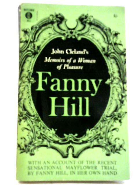 Fanny Hill: Memoirs Of A Woman Of Pleasure By John Cleland