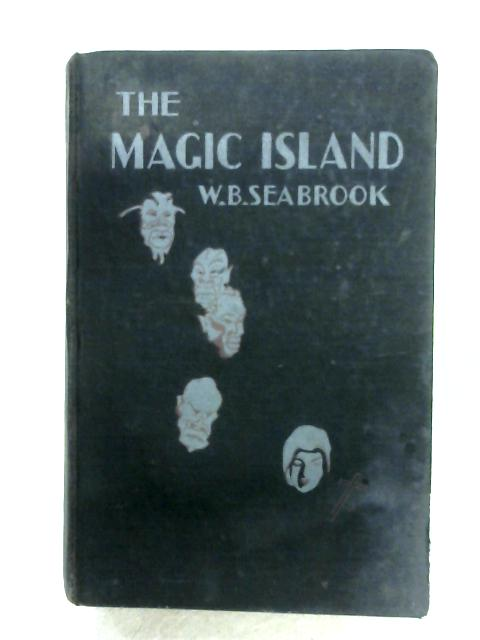 The Magic Island By W. B. Seabrook
