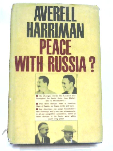 Peace With Russia By Harriman, W. Averell