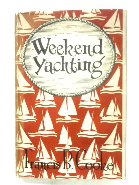 Week-End Yachting By Francis B. Cooke