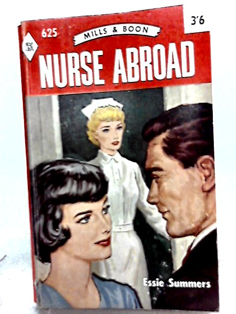 Nurse Abroad By Essie Summers