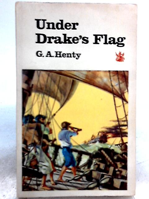 Under Drake's Flag By G. A. Henty