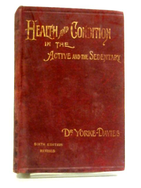 Health and Condition in the Active and the Sedentary By N E Yorke Davies