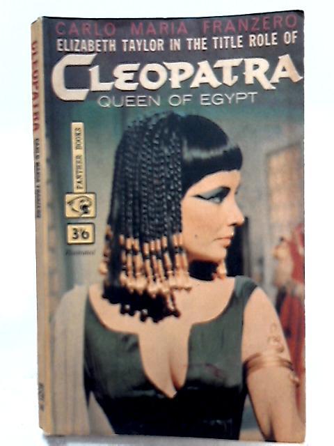 Cleopatra Queen of Egypt By Carlo Maria Franzero