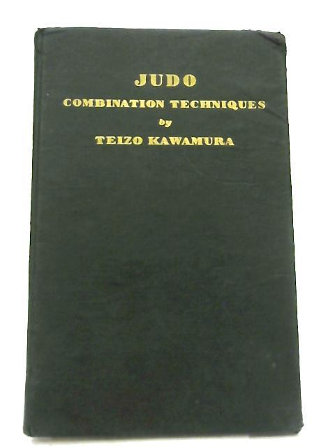 Judo Combination Techniques By Teizo Kawamura