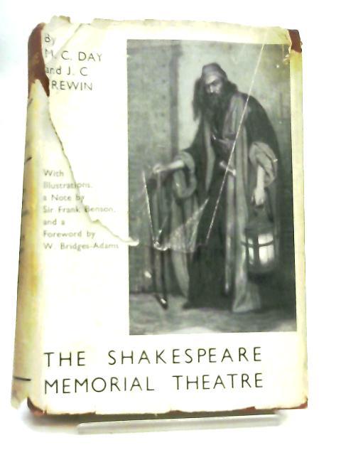 The Shakespeare Memorial Theatre By M. C. Day & J. C. Trewin
