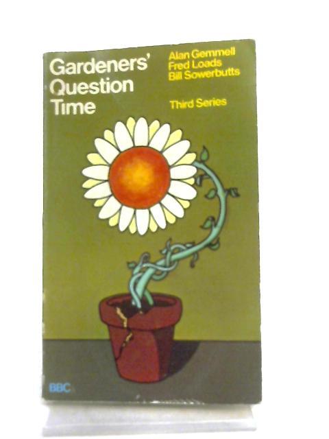 Gardeners' Question Time, Third Series By Alan Gemmell et al